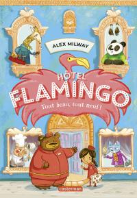 Image de couverture (Hôtel Flamingo. Volume 1, Tout beau, tout neuf !)