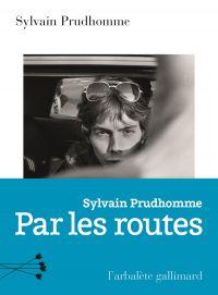 Par les routes | Prudhomme, Sylvain