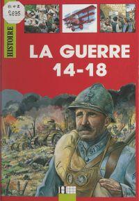 La guerre 14-18