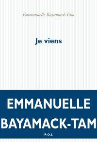 Je viens | Bayamack-Tam, Emmanuelle. Auteur