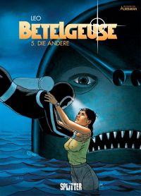 Betelgeuse Bd. 5: Die Andere