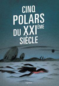 Cinq polars du XXIème siècle
