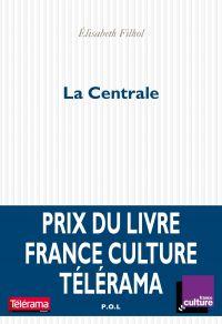 La Centrale | Filhol, Elisabeth (1965-....). Auteur