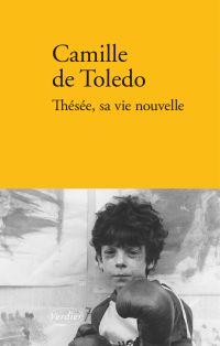 Thésée, sa vie nouvelle | de Toledo, Camille. Auteur