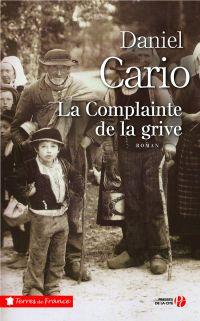 La Complainte de la grive | CARIO, Daniel. Auteur