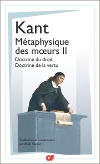 Image de couverture (Métaphysique des mœurs (Tome 2) - Doctrine du droit – Doctrine de la vertu)