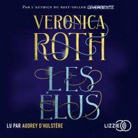 Les Elus - Tome 1 | ROTH, Veronica. Auteur