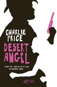 Desert Angel | Price, Charlie (1945-....). Auteur