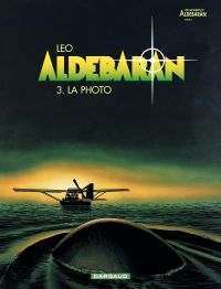Aldébaran : les mondes d'Aldébaran, cycle 1. Volume 3, La photo
