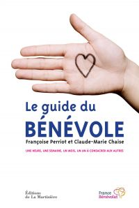Le Guide du Bénévole. Une h...