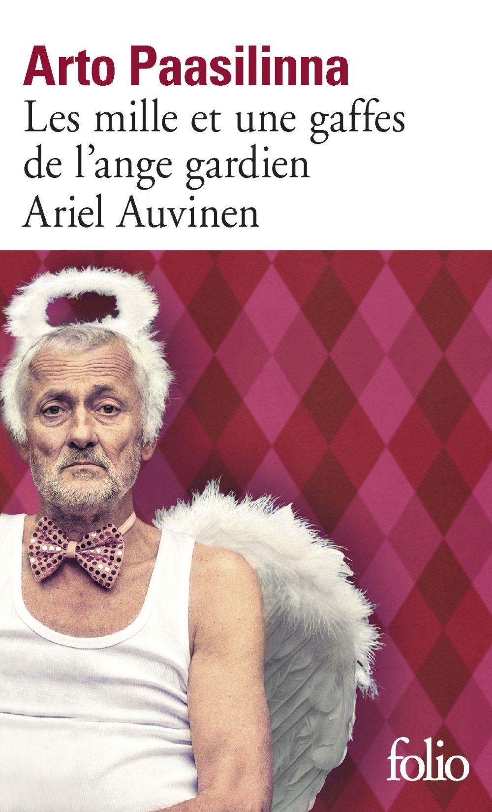 Les mille et une gaffes de l'ange gardien Ariel Auvinen | Paasilinna, Arto (1942-2018). Auteur
