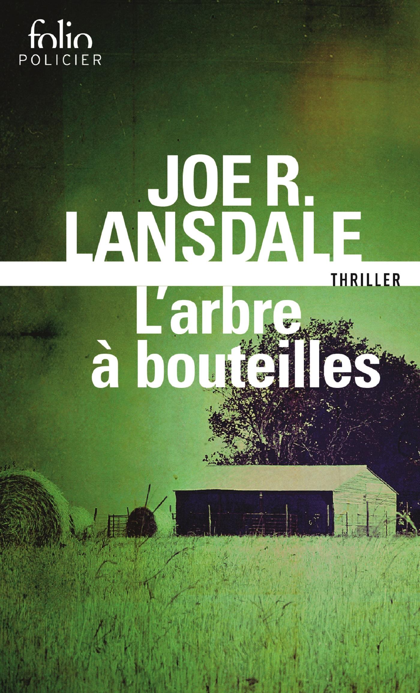 L'arbre à bouteilles. Une enquête de Hap Collins et Leonard Pine | Lansdale, Joe R.