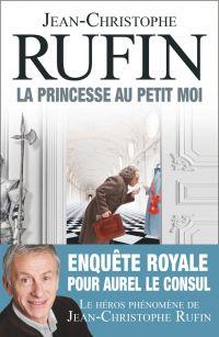 La Princesse au petit moi | Rufin, Jean-Christophe. Auteur