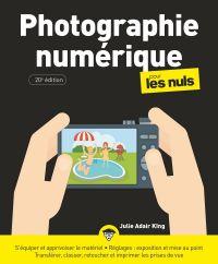 Photographie numérique pour les Nuls, 20e éd., grand format | KING, Julie Adair. Auteur