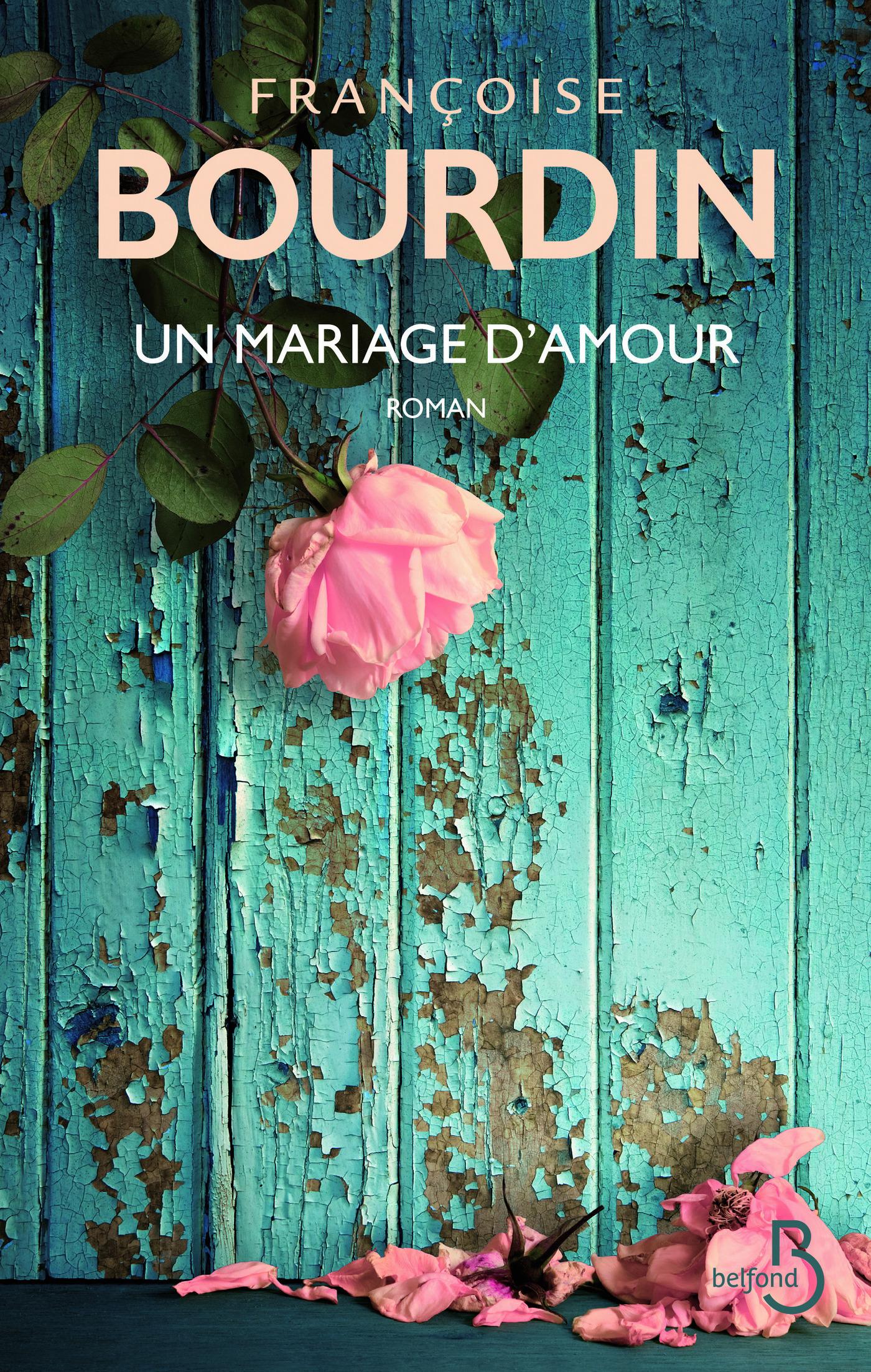 Un mariage d'amour | BOURDIN, Françoise