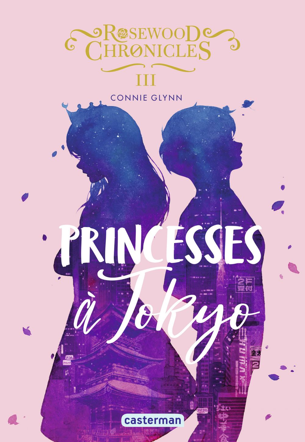 Rosewood Chronicles (Tome 3) - Princesses à Tokyo