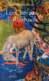 Les chevaux de Rimbaud