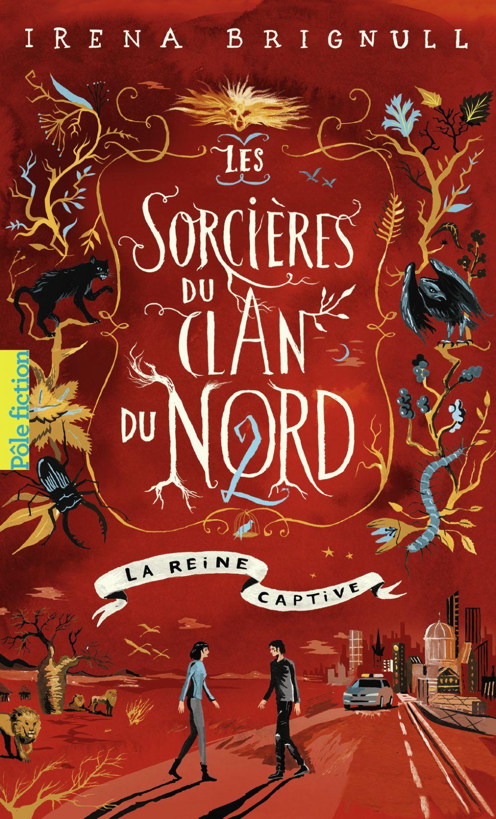 Les Sorcières du clan du Nord (Tome 2) - La reine captive |