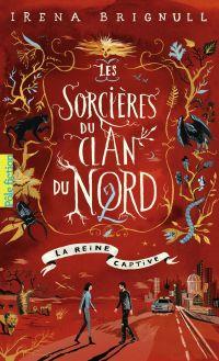 Les sorcières du clan du Nord. Volume 2, La reine captive