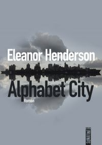 Alphabet City | Henderson, Eleanor (1979-....). Auteur