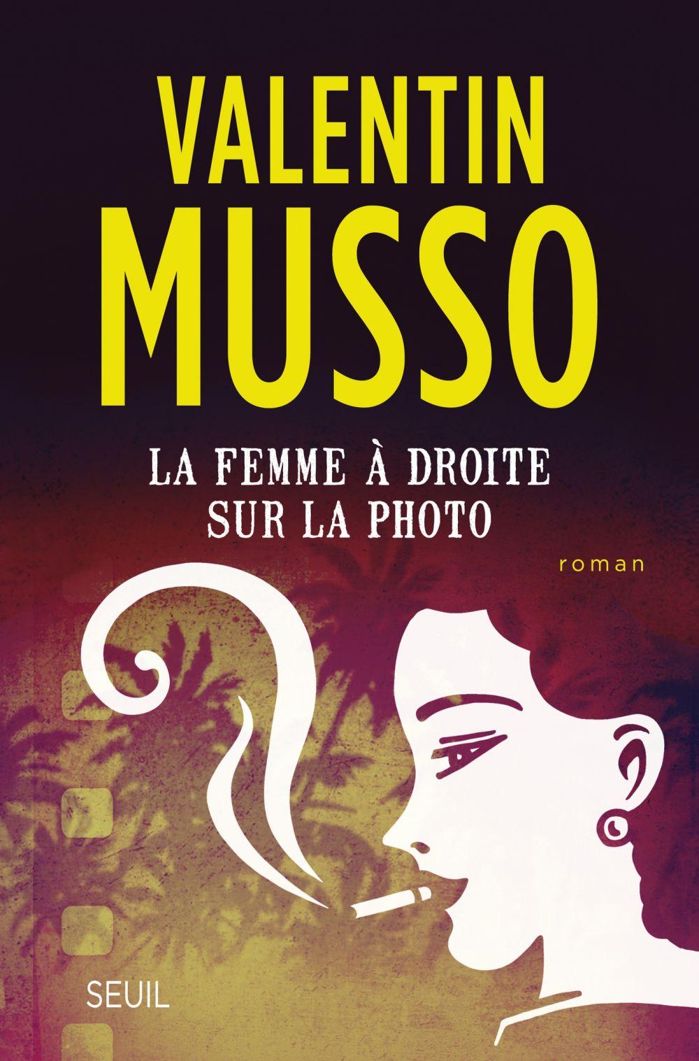 La femme à droite sur la photo   Musso, Valentin. Auteur