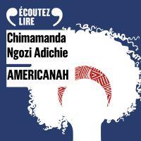 Americanah | Adichie, Chimamanda Ngozi. Auteur