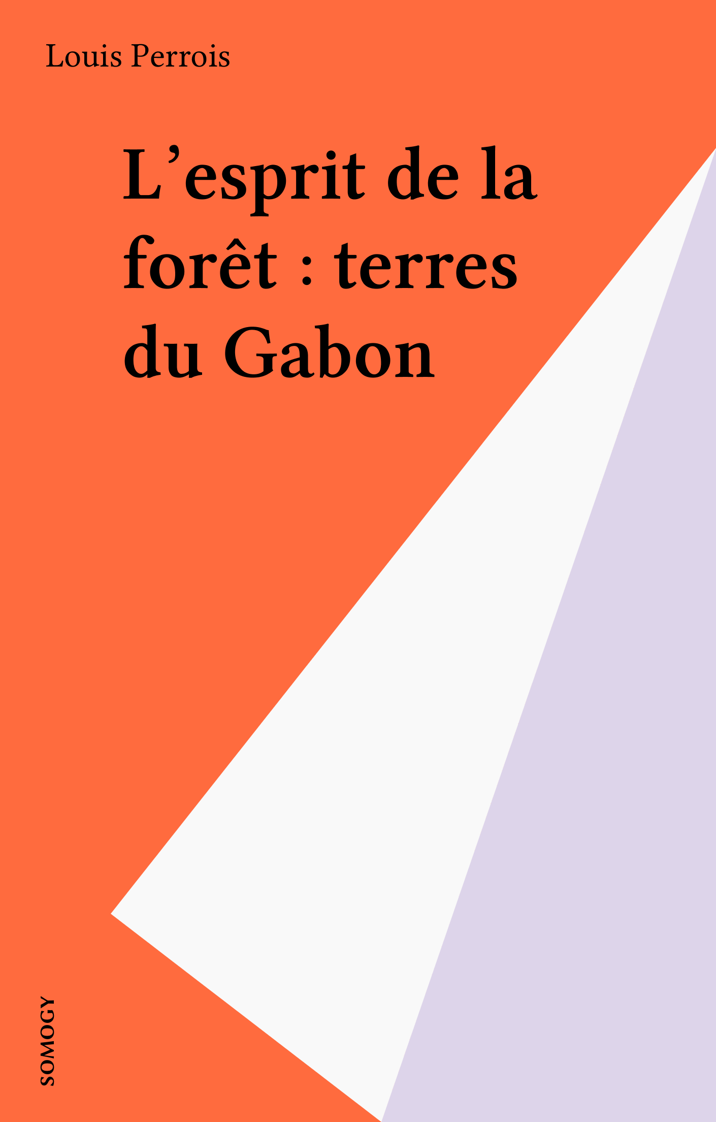 L'esprit de la forêt : terres du Gabon