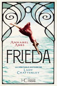 FRIEDA - La Véritable Histoire de Lady Chatterley | Abbs, Annabel (1964-....). Auteur