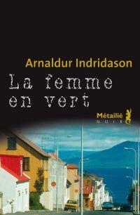 La Femme en vert | Indridason, Arnaldur. Auteur