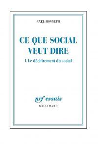 Ce que social veut dire (Tome 1) - Le déchirement du social