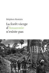La forêt vierge d'Amazonie ...