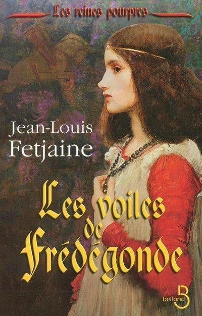 Les Voiles de Frédégonde   FETJAINE, Jean-Louis