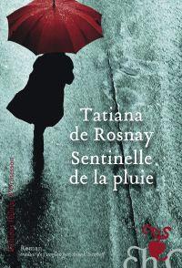Sentinelle de la pluie | Rosnay, Tatiana de