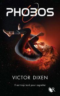 Phobos - Tome 1 | Dixen, Victor (1979-....). Auteur