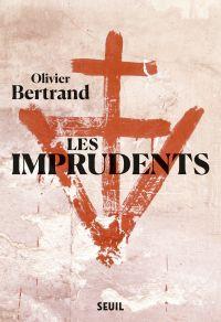 Les Imprudents | Bertrand, Olivier (1964-....). Auteur