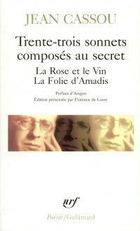 Trente-trois sonnets composés au secret  La Rose et le Vin  La Folie d'Amadis