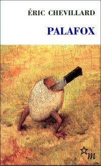 Palafox | Chevillard, Éric (1964-....). Auteur
