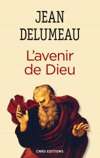 L'Avenir de Dieu | Delumeau, Jean (1923-2020). Auteur