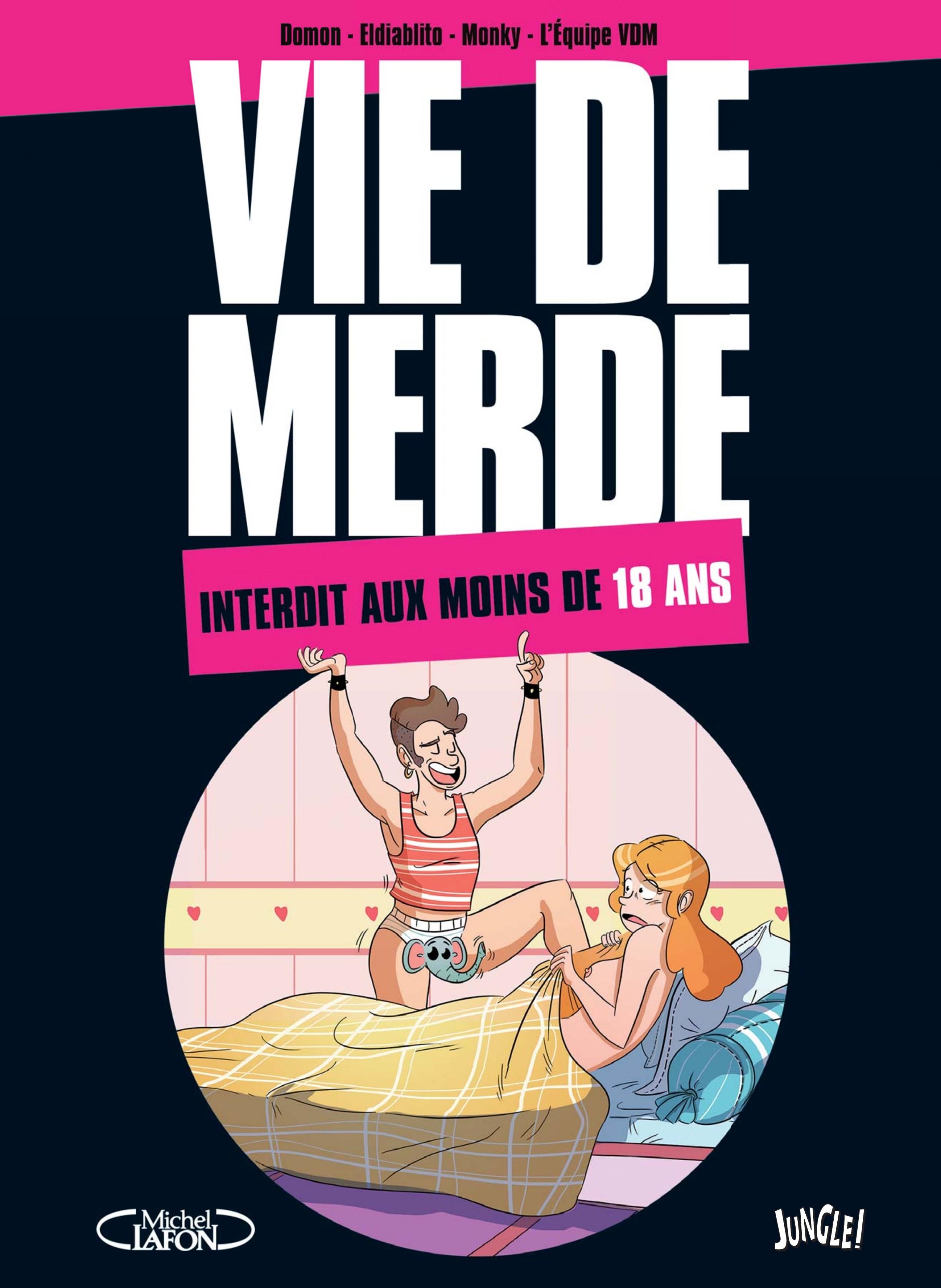 VIE DE MERDE INTERDIT AUX MOINS DE 18 ANS