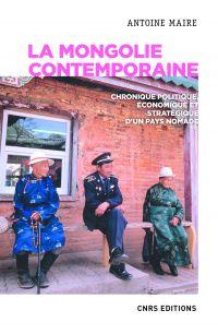 La Mongolie contemporaine. ...