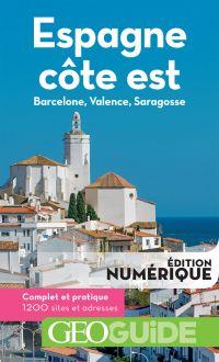GEOguide Espagne côte est. Barcelone, Valence, Saragosse | Collectif, . Auteur