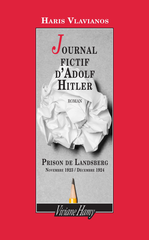 Journal fictif d'Adolf Hitler, PRISON DE LANDSBERG - NOVEMBRE 1923 / DÉCEMBRE 1924