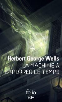 La Machine à explorer le Temps | Wells, Herbert George