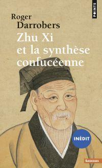 Zhu Xi et la synthèse confu...