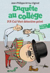 Enquête au collège (Tome 3) - P.P. Cul-Vert détective privé | Arrou-Vignod, Jean-Philippe. Auteur