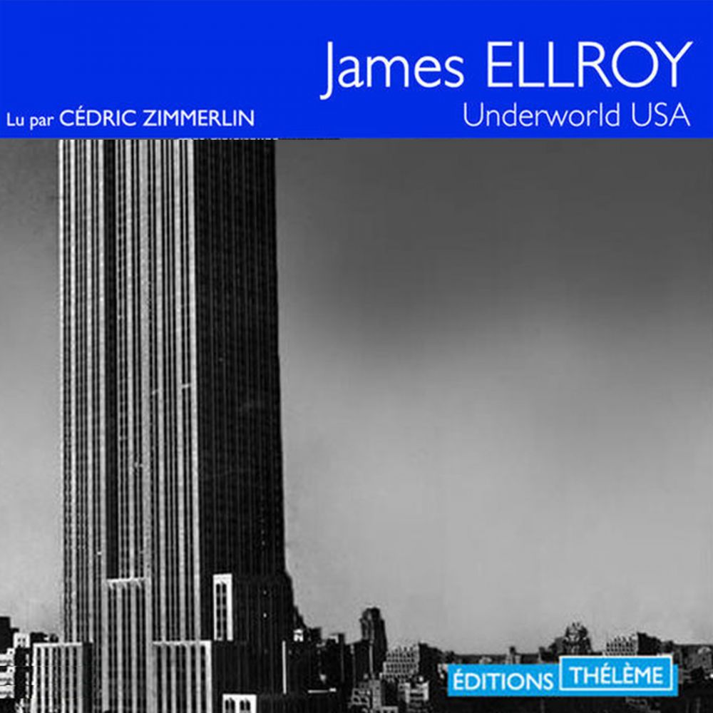 Underworld USA | Ellroy, James. Auteur