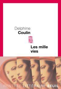 Les Mille-vies | Coulin, Delphine. Auteur