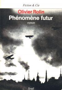 Phénomène futur | Rolin, Olivier