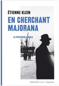 En cherchant Majorana. Le p...