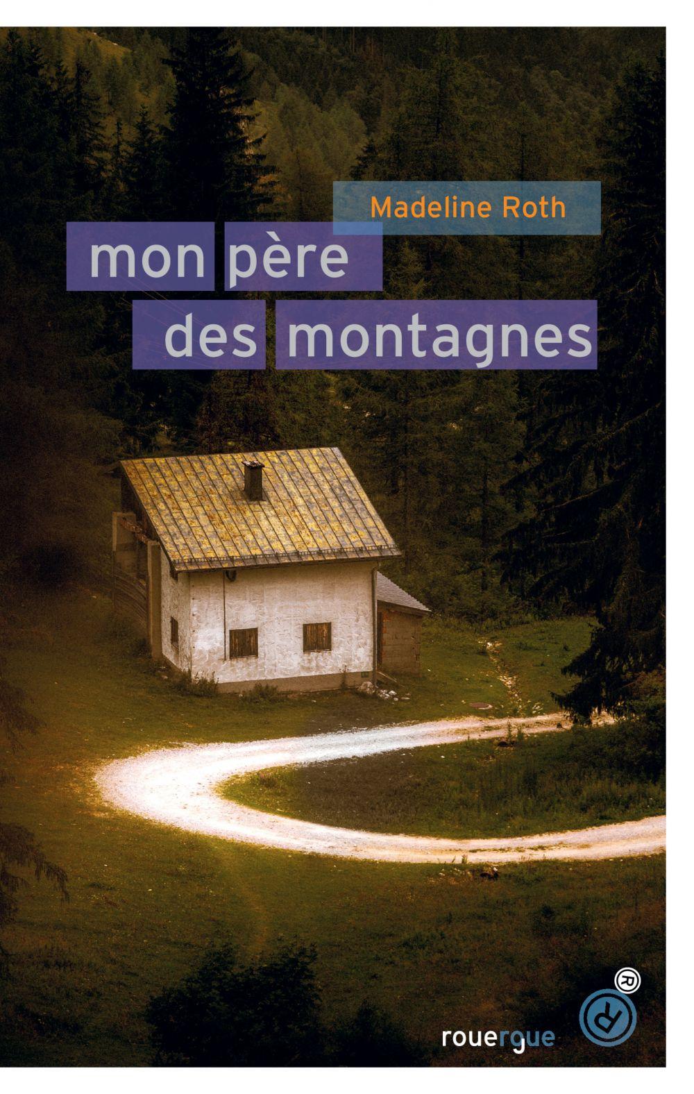 Mon père des montagnes | Roth, Madeline. Auteur